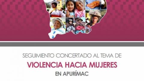 Mesa de Apurímac presenta reportes de seguimiento concertado a los temas de violencia y gestión de riesgos