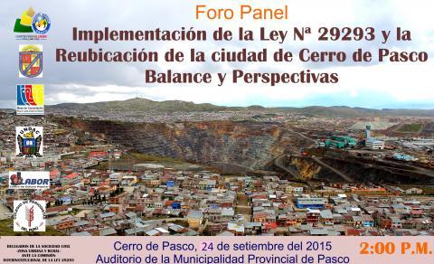 """FORO PANEL """"IMPLEMENTACION DE LA LEY 29293 Y LA REUBICACION DE LA CIUDAD DE CERRO DE PASCO: BALANCE Y PERSPECTIVAS"""""""