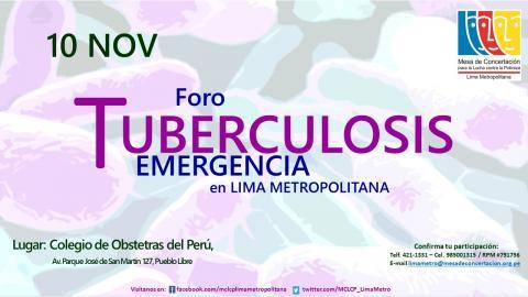 "Foro: ""Tuberculosis: Emergencia en Lima Metropolitana"""