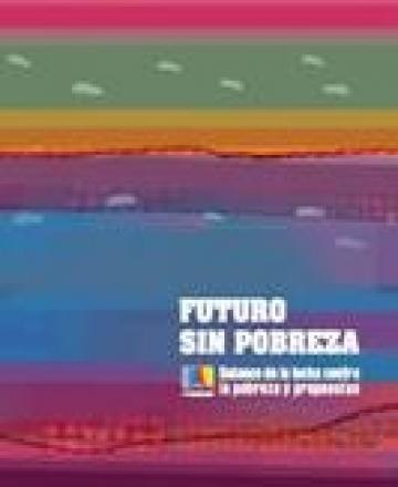 Futuro sin Pobreza - Balance de la Lucha Contra la Pobreza y Propuestas