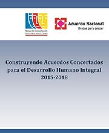 Construyendo acuerdos concertados para el desarrollo humano integral 2015 - 2018