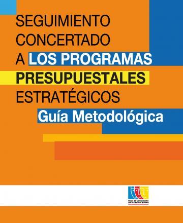 Seguimiento concertado a los Programas Presupuestales Estratégicos - Guía Metodológica