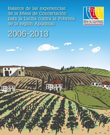 Balance de las experiencias de la Mesa de Concertación para la Lucha contra la Pobreza de la Región Apurímac 2006-2013