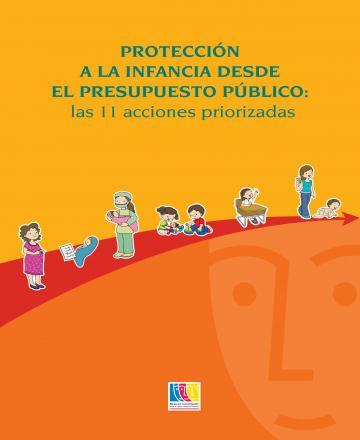 Protección a la Infancia Desde el Presupuesto Público - Las 11 Acciones Priorizadas